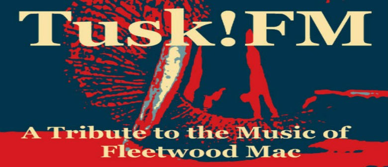 Tusk! FM - A Tribute to The Music of Fleetwood Mac