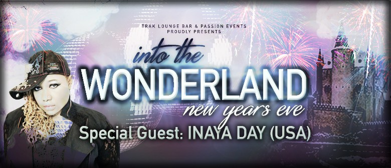 Into the Wonderland NYE Ft. Inaya Day