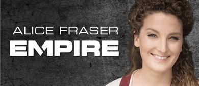 Adelaide Fringe – Alice Fraser – Empire