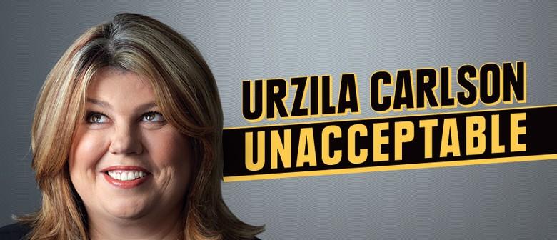 Urzila Carlson - Unacceptable Tour