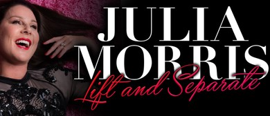 Julia Morris - Lift and Separate Tour