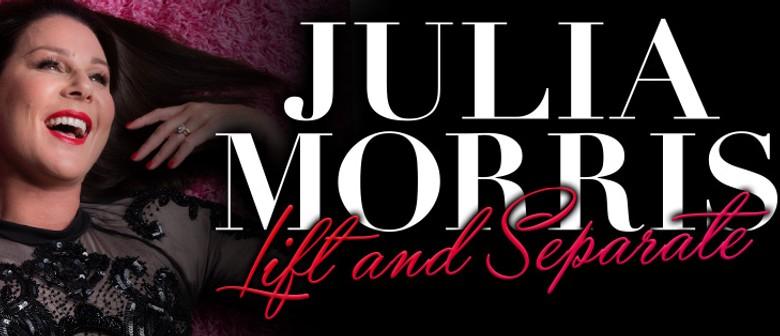 Julia Morris - Lift and Separate Tour
