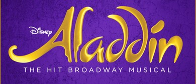 Disney's Aladdin - The Hit Broadway Musical