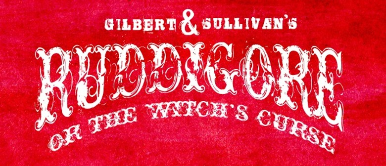 Gilbert and Sullivan's Ruddigore or the Witch's Curse