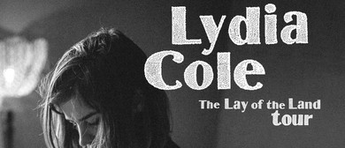 Lydia Cole - The Lay Of The Land Tour