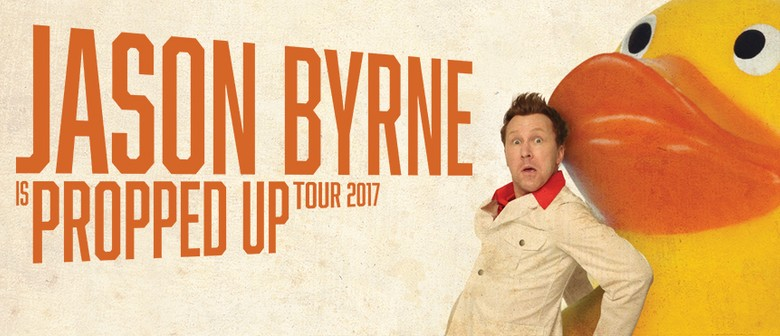 Jason Byrne Is Propped Up
