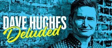 Melbourne International Comedy Festival – Dave Hughes