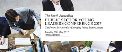 South Australian Public Sector Young Leaders Conference 2017