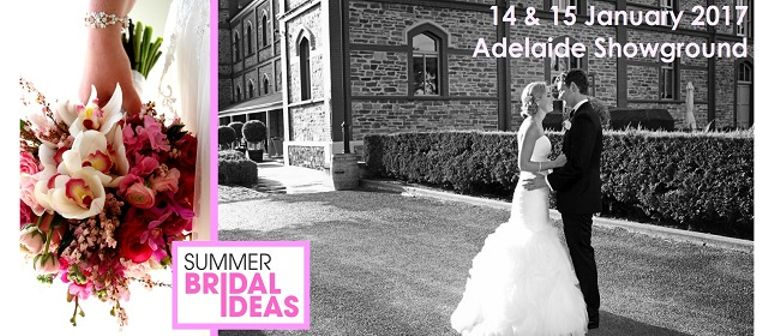 Summer Bridal Ideas Expo 2017   Adelaide   Eventfinda