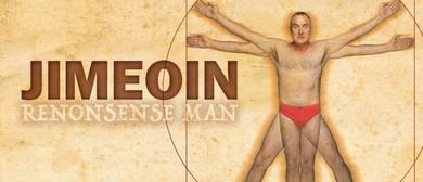 Adelaide Fringe – Jimeoin – Renonsense Man
