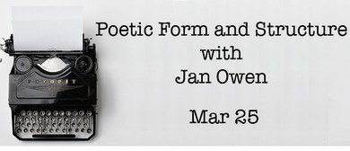 Poetic Form and Structure With Jan Owen