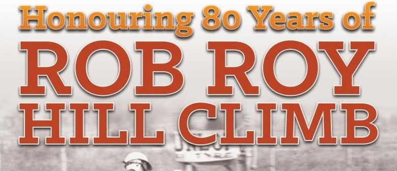 Heritage Display - Honouring 80 Years of Rob Roy Hill Climb