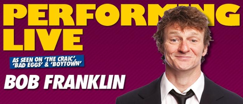 Comedy Festival – Bob Franklin Showcase
