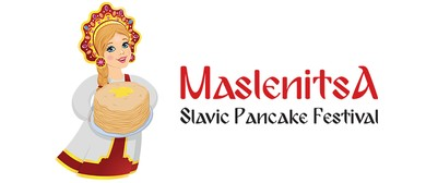Maslenitsa 2017 – Slavic Pancake Festival