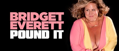 Bridget Everett – Pound It