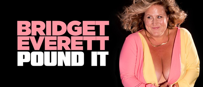 Bridget Everett – Pound It