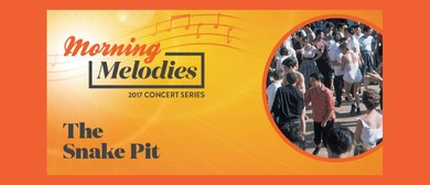 Morning Melodies 2017 – The Snake Pit
