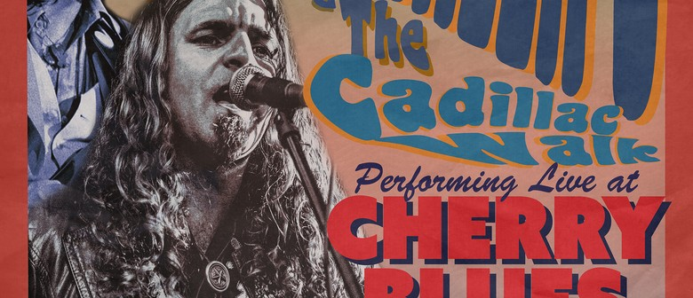 Andy Phillips and The Cadillac Walk, Cherry Blues