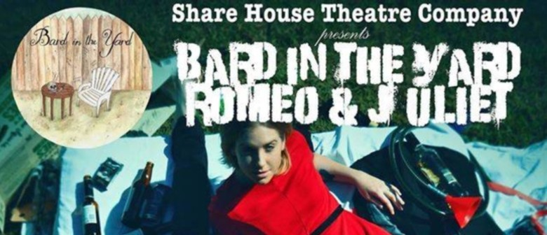 Bard In the Yard – Romeo and Juliet