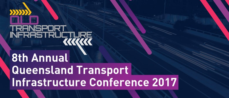 8th Annual Qld Transport Infrastructure Conference 2017