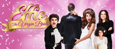 Perth Comedy Festival – Effie – The Virgin Bride