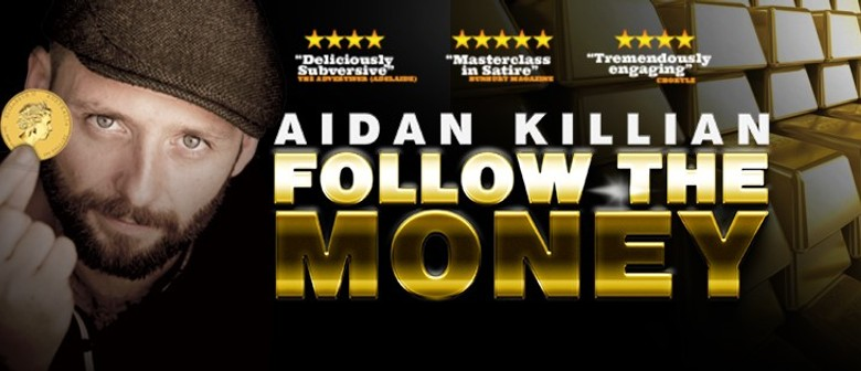 Fringe World Festival – Follow the Money By Aidan Killian