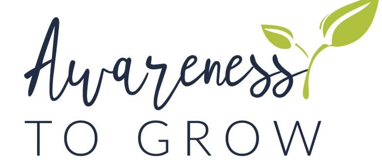 Awareness to Grow