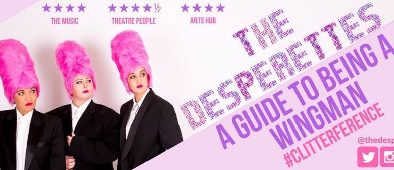 Fringe World – The Desperettes – A Guide To Being A Wingman