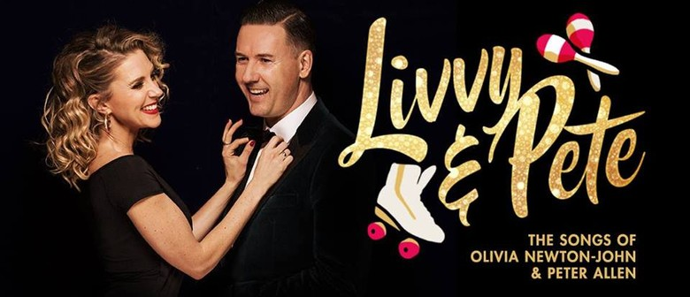 Livvy and Pete – Songs of Olivia Newton John and Peter Allen