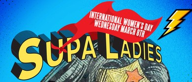All My Supa Ladies – International Women's Day