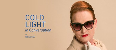 Cold Light – In Conversation