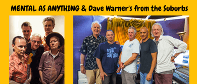Mental As Anything and Dave Warners From the Suburbs