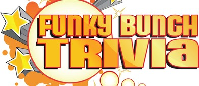 Funky Bunch Trivia: CANCELLED