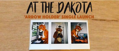 At the Dakota – Arrow Holder Single Launch