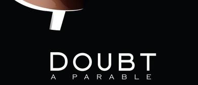 Doubt – A Parable