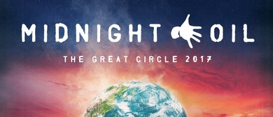 Midnight Oil – The Great Circle 2017: SOLD OUT