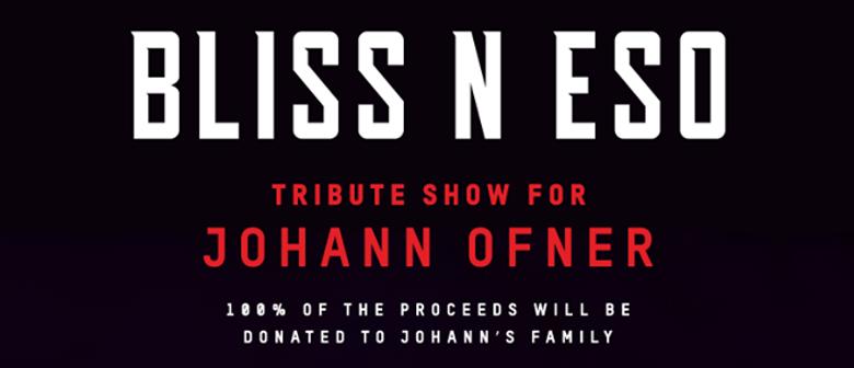 Bliss N Eso – Tribute Show For Johann Ofner