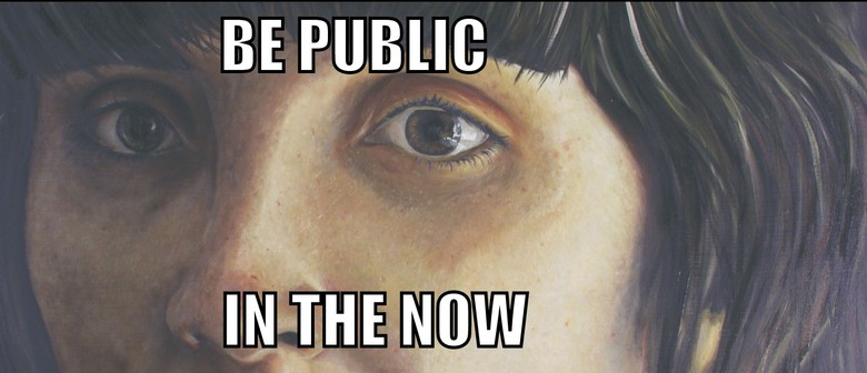 Be Public In the Now