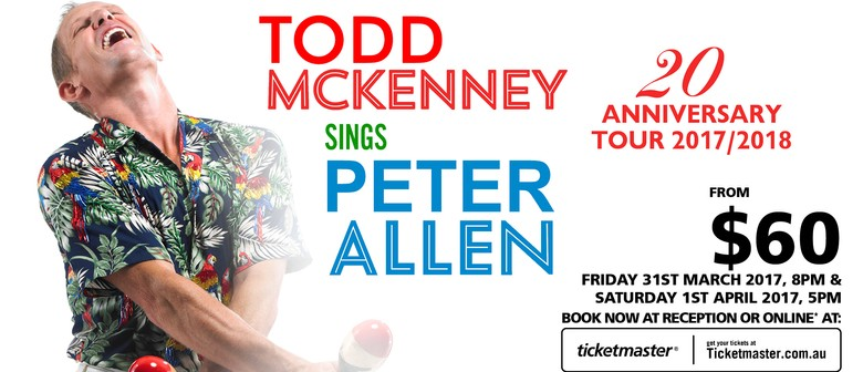 Todd McKenney Sings Peter Allen – 20th Anniversary