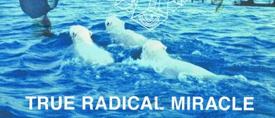 True Radical Miracle, Oceans, Axe Giant and HIC