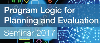 Program Logic for Planning and Evaluation Seminar 2017