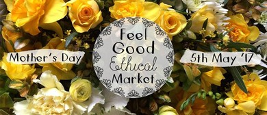 Feel Good Ethical Mother's Day Market