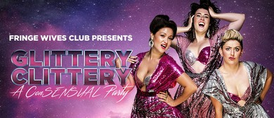 Melbourne Comedy Fest – Fringe Wives Club: Glittery Clittery