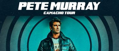 Pete Murray – National Camacho Tour
