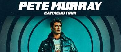 Pete Murray – National Camacho Tour