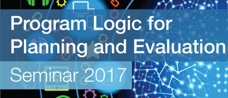 Program Logic for Planning and Evaluation Seminar 2017