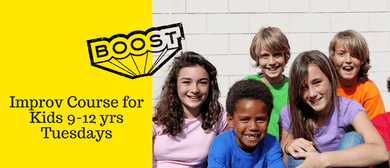 Boost – Improv for Kids 9-12 Years – Tuesdays Sessions