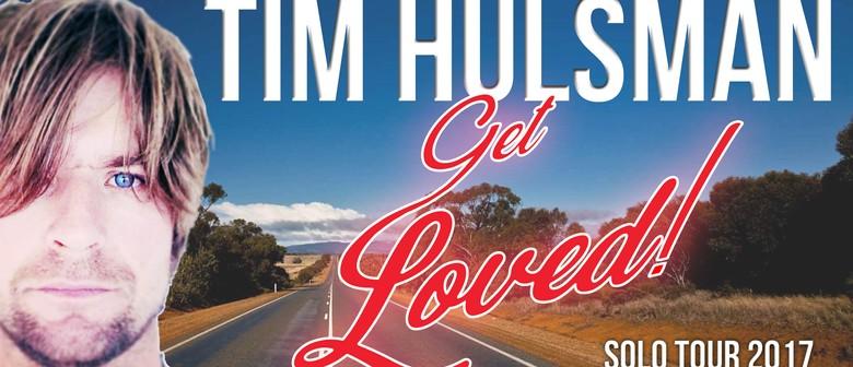 Tim Hulsman – Get Loved Tour