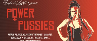 Power P*ssies – Cabaret, Burlesque and Circus