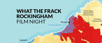 What the Frack - Rockingham Film Night
